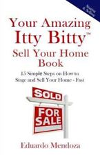 Your Amazing Itty Bitty Sell Your Home Book: 15 Simple Steps on How to  Stage an