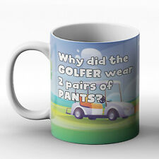 Why did the golfer wear 2 pairs of pants? Golf joke - Printed Mug