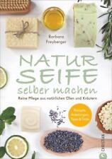 Naturseife selber machen - Barbara Freyberger - 9783959611114 PORTOFREI