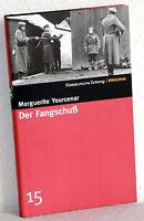 Marguerite Yourcenar - DER FANGSCHUß - Roman