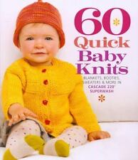60 Quick Baby Knits : Blankets, Booties, Sweaters and More in Cascade 220 Superw