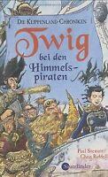 Die Klippenland-Chroniken 02. Twig bei den Himmelspirate... | Buch | Zustand gut