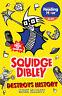 Squidge Dibley Destroys History ' Elliott, Mick