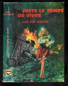 """Karl Von Vereiter : Juste le temps de vivre """" Roman de guerre """" Editions Gerfaut"""