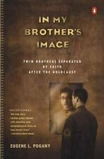 In My Brother's Image : Twin Brothers Separated by Faith after the Holocaust...
