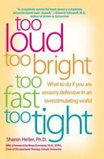 Too Loud, Too Bright, Too Fast, Too Tight: What to Do If You Are Sensory Defensi