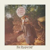 The Ready Set - I Will Be Nothing Without Your Love (NEW CD)