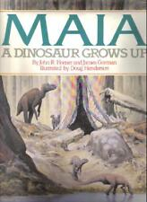 Maia: A Dinosaur Grows Up by John R. Horner, James Gorman