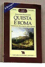 QUESTA E' ROMA - A.Ravaglioli [libro, tascabili economici newton]