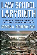 The Law School Labyrinth: A Guide to Making the Most of Your Legal Edu-ExLibrary