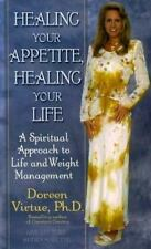 Healing Your Appetite, Healing Your Life : A Spiritual Approach to Life and Weig