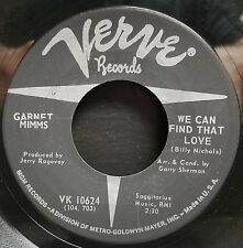 Garnet Mimms | Soul   45 | We Can Find That Love / Can You Top This | Verve 1062