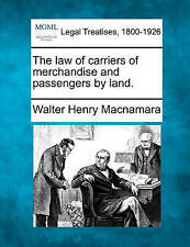 NEW The law of carriers of merchandise and passengers by land.