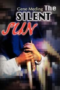 The Silent Sun: By Gene Meding