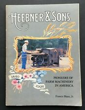 Heebner and Sons Farm Machinery pictorial History, Catalog 1984., Lansdale PA