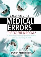 Anatomy of Medical Errors : The Patient in Room 2: A Nurse's Story of...