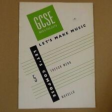 books GCSE Let's make Music 5,  let's compose, Trevor Webb  , Novello
