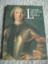 L'Ordre de Malte et la France. De 1530 a nos jours. 22 Decembre 1988 - 19 Mars
