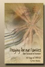 Praying for Our Families from Passover to Pentecost : 50 Days of Prayer by...