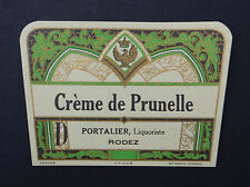 Ancienne étiquette CREME DE PRUNELLE Portalier RODEZ Likör liquore french label