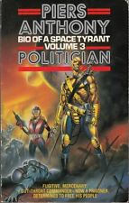 Bio of a Space Tyrant Volume 3: Politician : Piers Anthony