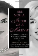 Are You a Jackie or a Marilyn?: Timeless Lessons o