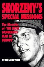 """Skorzeny's Special Missions: The Memoirs of """"The Most Dangerous Man in Europe"""".."""
