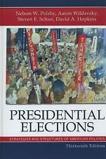 Presidential Elections: Strategies and Structures of American Politics (Presiden