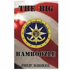 The Big Bamboozle : 9/11 and the War on Terror by Philip Marshall (2012,...