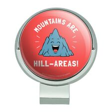 Mountains Are Hill-Areas Funny Humor Golf Hat Clip With Magnetic Ball Marker