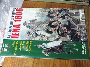 9µ? Revue Tradition Magazine Hors serie n°24 Campagne de Prusse Iena 1806