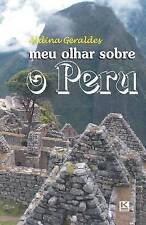 NEW Meu olhar sobre o Peru (Portuguese Edition) by Aldina Geraldes