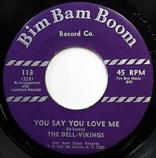 DELL-VIKINGS mint minus doowop 45 You Say You Love Me / Watching The Moon dm226