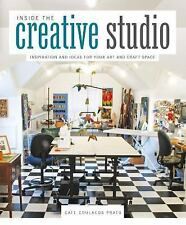 Inside the Creative Studio: Inspiration and Ideas for Your Art and Craft Space,