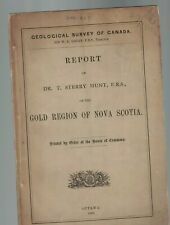 Report of Dr T Sterry Hunt on Gold Region of Nova Scotia Canada 1868