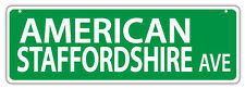 Plastic Street Signs: American Staffordshire Avenue | Dogs, Gifts