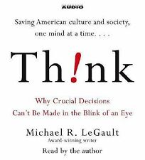 Think : Why Crucial Decisions Can't Be Made in the Blink of an Eye (2006, CD,