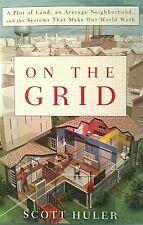 On The Grid by Scott Huler, Informative, Educational, Raising Awareness