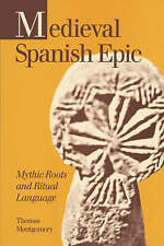 Medieval Spanish Epic: Mythic Roots and Ritual Language (Studies in Romance Lit