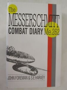 Me 262 Combat Diary: The Story of the Me 262 in Battle