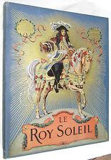 Le Roy Soleil Gustave Toudouze Illu Maurice Leloir LOUIS XIV France History 1931