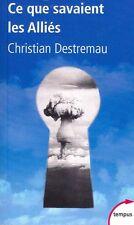 CE QUE SAVAIENT LES ALLIES Destremau Tempus 276 livre histoire