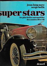 SUPER STARS LES PLUS BELLES AUTOMOBILES DES ANNEES 30 ET 40