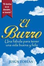 El Burro : Una Fábula para Tener una Vida Buena y Feliz by Jesús Tobías...