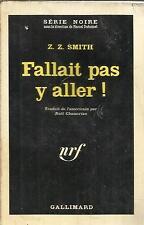 Z. Z. SMITH FALLAIT PAS Y ALLER !