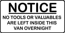 No hay herramientas dejado en este vehículo durante la noche Coche Furgoneta Señal Decal Sticker