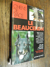 Le beauceron / Pierre Legatte & Jean-Luc Vadakarn
