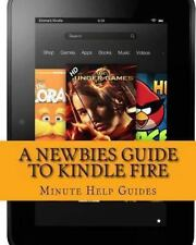 A Newbies Guide to Kindle Fire : Kindle Fire HD 8. 9, Kindle for Dummies,...