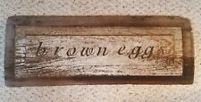 ANTIQUE PRIMITIVE COUNTRY FOLK ART BARN WOOD BROWN EGGS PLAQUE SIGN WALL HANGING
