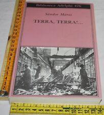 MARAI Sandor - TERRA, TERRA!... - Biblioteca Adelphi - libri usati